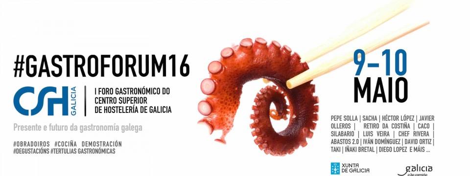 [:es]El Centro Superior de Hostelería de Galicia celebra su primer GastroFÓRUMO Centro Superior de Hostalaría de Galicia celebra o seu primeiro GastroFÓRUMThe CSHG celebrates its first GastroFÓRUM
